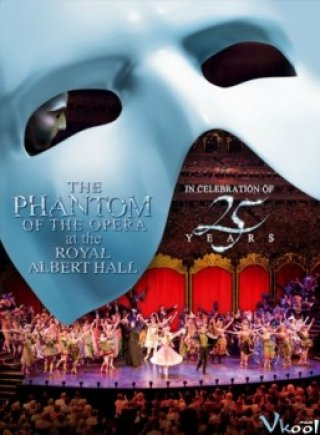 Bóng Ma Nhà Hát Albert Hall - The Phantom Of The Opera At The Royal Albert Hall (2011)