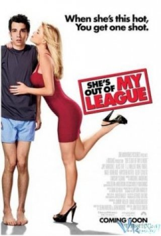 Phim Đũa Mốc Chòi Mâm Son - Shes Out Of My League (2010)
