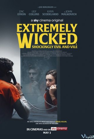 Kẻ Cuồng Sát Biến Thái - Extremely Wicked, Shockingly Evil, And Vile (2019)