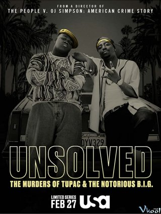 Vụ Án Chưa Lời Giải - Unsolved: The Murders Of Tupac And The Notorious B.i.g. (2018)