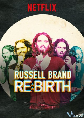 Russell Brand: Tái Sinh - Russell Brand: Re:birth (2018)