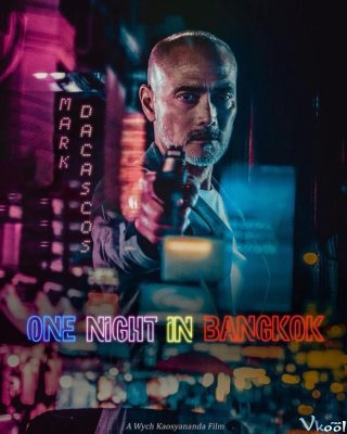 Đêm Bangkok Đẫm Máu - One Night In Bangkok (2020)