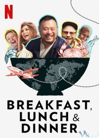 Ba Bữa Trong Ngày - Breakfast, Lunch & Dinner (2019)