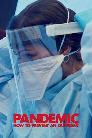 Mối Nguy Đại Dịch - Pandemic: How To Prevent An Outbreak (2020)
