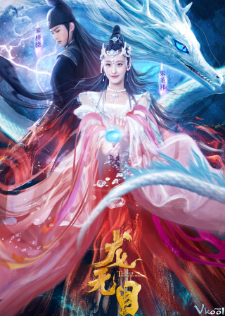 Phim Long Vô Mục - The Eye Of The Dragon Princess (2020)