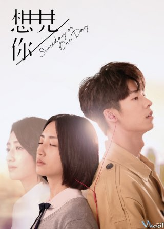 Muốn Gặp Anh - Someday Or One Day (2019)