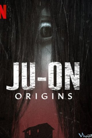 Ju-on: Khởi Nguồn - Ju-on: Origins (2020)