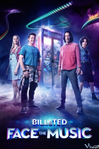 Bill & Ted Giải Cứu Thế Giới - Bill And Ted Face The Music (2020)