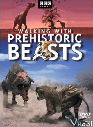 Dạo Bước Cùng Khủng Long - Walking With Prehistoric Beasts (2001)