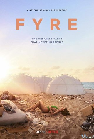 Fyre: Bữa Tiệc Đáng Thất Vọng - Fyre: The Greatest Party That Never Happened (2019)